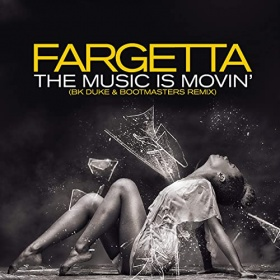 FARGETTA - THE MUSIC IS MOVIN (BK DUKE & BOOTMASTERS REMIX)